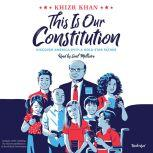 This Is Our Constitution Discover America with a Gold Star Father, Khizr Khan