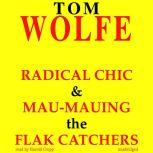 Radical Chic and Mau-Mauing the Flak Catchers, Tom Wolfe