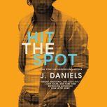 Hit the Spot, J. Daniels