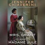 Mrs. Grant and Madame Jule, Jennifer Chiaverini