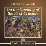 On the Opening of the First Crusade, Ekkehard of Aurach
