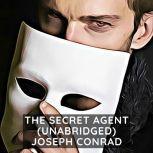 The Secret Agent (Unabridged), Joseph Conrad