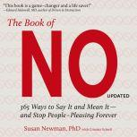 The Book of No 365 Ways to Say it and Mean it - and Stop People-Pleasing Forever, PhD Newman
