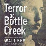 Terror at Bottle Creek, Watt Key