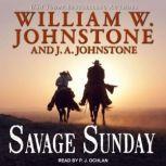 Savage Sunday, J. A. Johnstone
