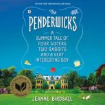 The Penderwicks A Summer Tale of Four Sisters, Two Rabbits, and a Very Interesting Boy, Jeanne Birdsall