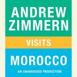 Andrew Zimmern visits Morocco Chapter 15 from THE BIZARRE TRUTH, Andrew Zimmern