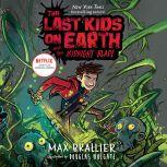 The Last Kids on Earth and the Midnight Blade, Max Brallier