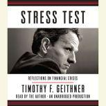 Stress Test Reflections on Financial Crises, Timothy F. Geithner