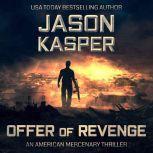 Offer of Revenge A David Rivers Thriller, Jason Kasper