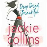 Drop Dead Beautiful, Jackie Collins
