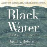 Black Water Family, Legacy, and Blood Memory, David A. Robertson