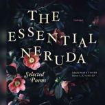 The Essential Neruda Selected Poems, Pablo Neruda