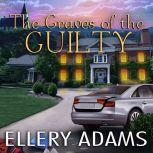 The Graves of the Guilty, Ellery Adams
