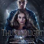 Thunderlight, Adrienne Woods