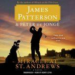 Miracle at St. Andrews A Novel, James Patterson