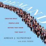 Demand Creating What People Love Before They Know They Want It, Adrian Slywotzky