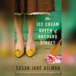 The Ice Cream Queen of Orchard Street, Susan Jane Gilman