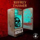 Jeffrey Dahmer The Milwaukee Monster, Gisela K.