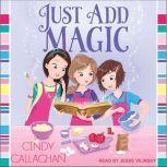 Just Add Magic, Cindy Callaghan