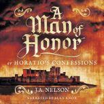 A Man of Honor, or Horatio's Confessions, J. A. Nelson