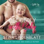Decidedly with Baby, Stina Lindenblatt