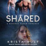 Shared A Reverse Harem Romance, Krista Wolf