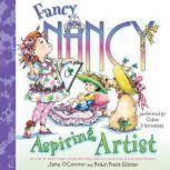 Fancy Nancy: Aspiring Artist, Jane O'Connor