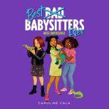 Miss Impossible (Best Babysitters Ever), Caroline Cala