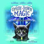 Upside-Down Magic #2: Sticks & Stones, Sarah Mlynowski; Lauren Myracle; Emily Jenkins