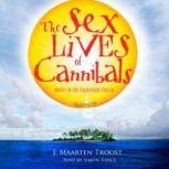 The Sex Lives of Cannibals Adrift in the Equatorial Pacific, J. Maarten Troost