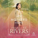 Her Mother's Hope, Francine Rivers