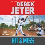 Hit & Miss, Derek Jeter