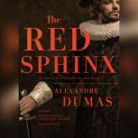 The Red Sphinx Or, The Comte de Moret; A Sequel to The Three Musketeers, Alexandre Dumas