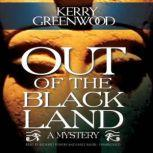 Out of the Black Land, Kerry Greenwood