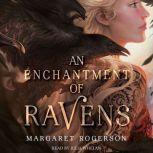An Enchantment of Ravens, Margaret Rogerson