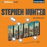 Havana A Swagger Family Novel, Stephen Hunter