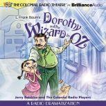 Dorothy and the Wizard in Oz A Radio Dramatization, L. Frank Baum