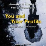 You and Your Profile Identity After Authenticity, Paul J. D'Ambrosio
