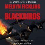Blackbirds A London Blitz Novel, Melvyn Fickling