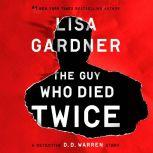 The Guy Who Died Twice A Detective D.D. Warren Story, Lisa Gardner