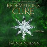 Redemption's Cure The Hunter's Heart Series, Taunia Neilson