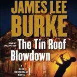 The Tin Roof Blowdown A Dave Robichauex Novel, James Lee Burke