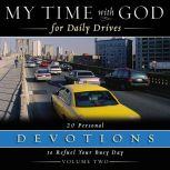 My Time with God for Daily Drives Audio Devotional: Vol. 2 20 Personal Devotions to Refuel Your Busy Day, Thomas Nelson