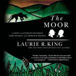 The Moor A Novel of Suspense Featuring Mary Russell and Sherlock Holmes, Laurie R. King