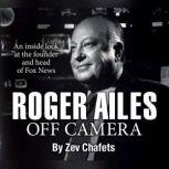 Roger Ailes Off Camera, Zev Chafets