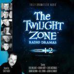 The Twilight Zone Radio Dramas, Volume 12, Various Authors