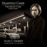 The Quinn Case A Heartfelt Cases Short Story, Julie C. Gilbert
