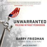 Unwarranted Policing Without Permission, Barry Friedman