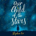 Our Child of the Stars, Stephen Cox